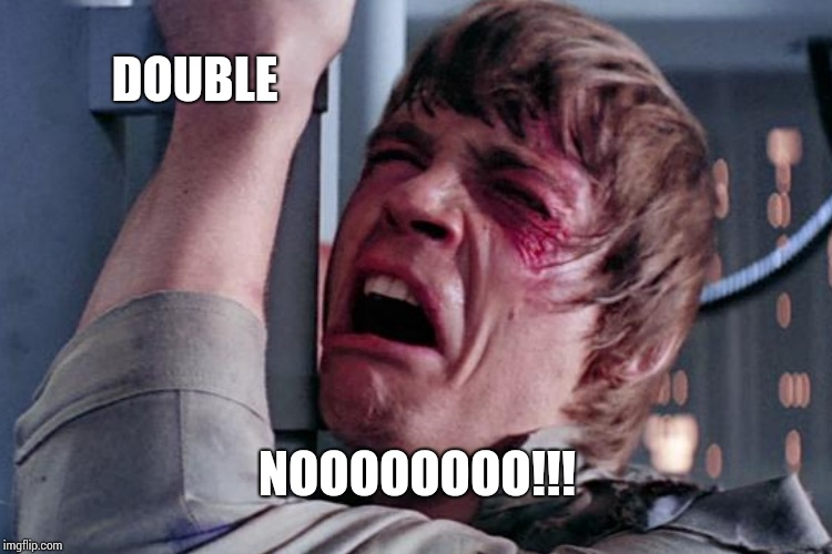 DOUBLE NOOOOOOOO!!! | made w/ Imgflip meme maker