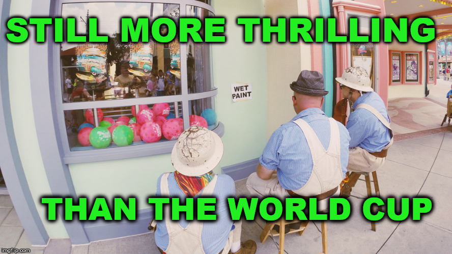 STILL MORE THRILLING THAN THE WORLD CUP | image tagged in world cup,boring world cup,watching paint,more thrilling | made w/ Imgflip meme maker