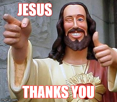 JESUS THANKS YOU | made w/ Imgflip meme maker