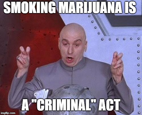 "Dr Evil Laser Meme | SMOKING MARIJUANA IS A ""CRIMINAL"" ACT 