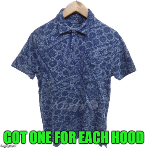 GOT ONE FOR EACH HOOD | made w/ Imgflip meme maker