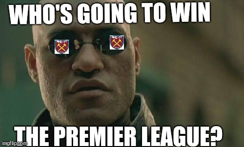Matrix Morpheus Meme | WHO'S GOING TO WIN THE PREMIER LEAGUE? | image tagged in memes,matrix morpheus | made w/ Imgflip meme maker