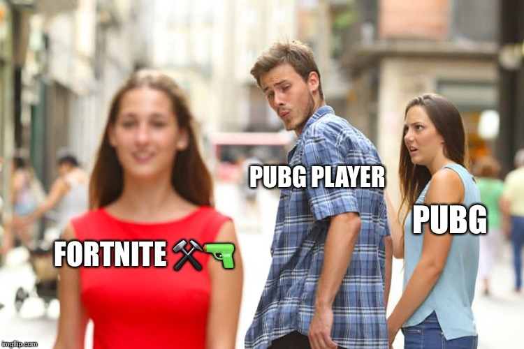 Distracted Boyfriend Meme | FORTNITE ⚒ | image tagged in memes,distracted boyfriend | made w/ Imgflip meme maker