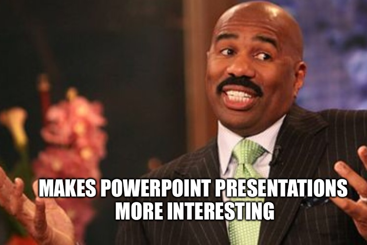 MAKES POWERPOINT PRESENTATIONS MORE INTERESTING | made w/ Imgflip meme maker