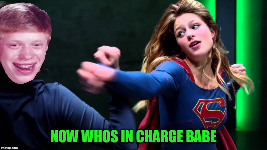 NOW WHOS IN CHARGE BABE | made w/ Imgflip meme maker