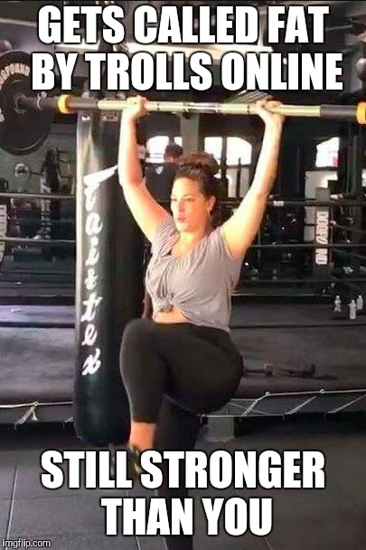 GETS CALLED FAT BY TROLLS ONLINE STILL STRONGER THAN YOU | image tagged in ashley graham,plussizemodel,bbw,curvy,strong | made w/ Imgflip meme maker