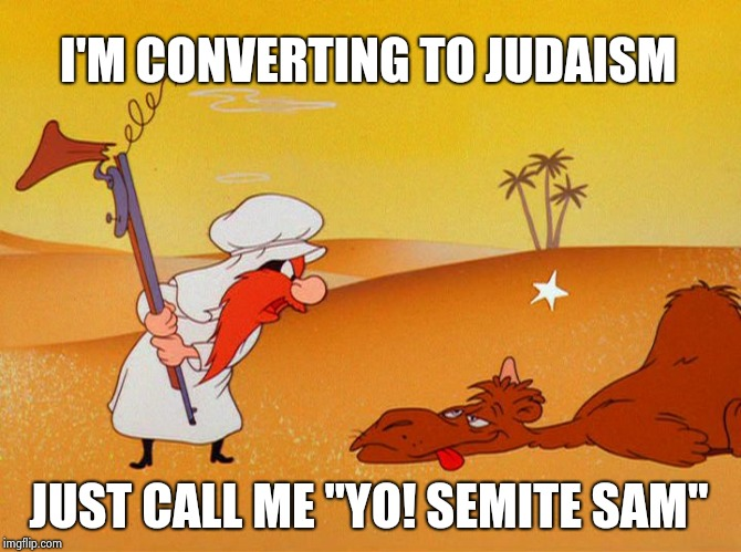 "Warner bros. Cartoons: The Director's cut | I'M CONVERTING TO JUDAISM JUST CALL ME ""YO! SEMITE SAM"" 