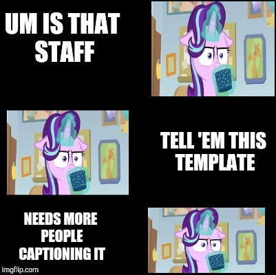 Cocoa-lost Glimmer | UM IS THAT STAFF TELL 'EM THIS TEMPLATE NEEDS MORE PEOPLE CAPTIONING IT | image tagged in cocoa-lost glimmer | made w/ Imgflip meme maker
