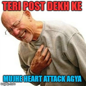 Right In The Childhood |  TERI POST DEKH KE; MUJHE HEART ATTACK AGYA | image tagged in memes,right in the childhood | made w/ Imgflip meme maker