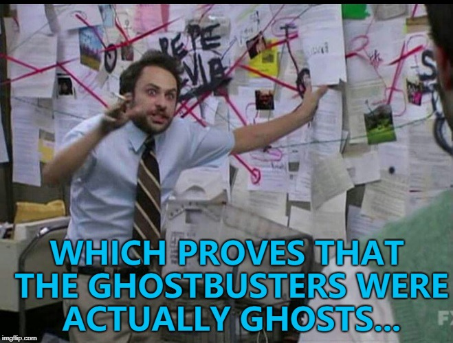 Who you gonna upvote? :) | WHICH PROVES THAT THE GHOSTBUSTERS WERE ACTUALLY GHOSTS... | image tagged in trying to explain,memes,ghostbusters,ghosts,movies | made w/ Imgflip meme maker