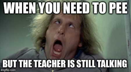 Scary Harry Meme | WHEN YOU NEED TO PEE BUT THE TEACHER IS STILL TALKING | image tagged in memes,scary harry | made w/ Imgflip meme maker