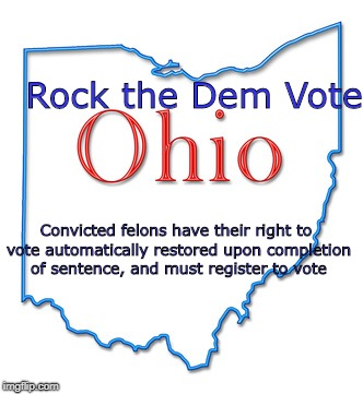 Rock the Dem Vote Convicted felons have their right to vote automatically restored upon completion of sentence, and must register to vote | image tagged in restore the vote | made w/ Imgflip meme maker