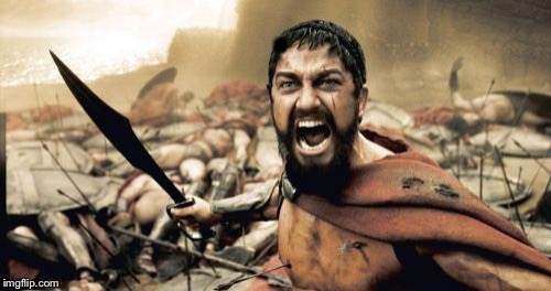 Sparta Leonidas Meme | . | image tagged in memes,sparta leonidas | made w/ Imgflip meme maker