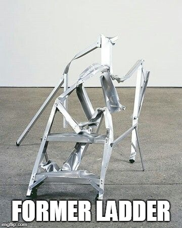 FORMER LADDER | made w/ Imgflip meme maker