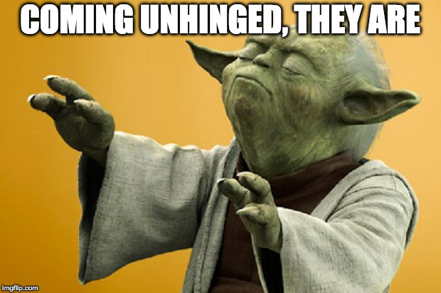 Yoda Bass Strong | COMING UNHINGED, THEY ARE | image tagged in yoda bass strong | made w/ Imgflip meme maker