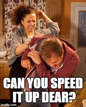 CAN YOU SPEED IT UP DEAR? | made w/ Imgflip meme maker