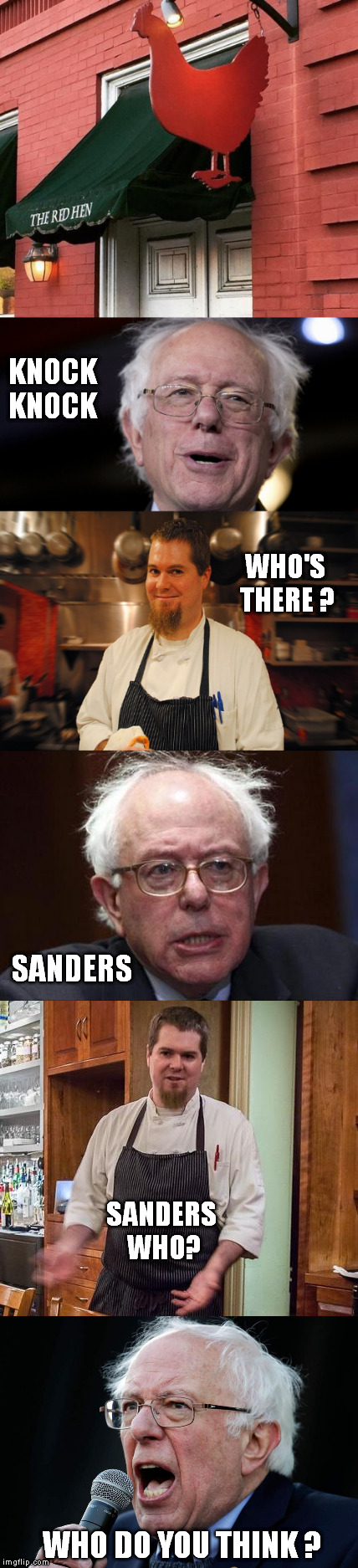 Cluck Cluck Red Hen | KNOCK KNOCK WHO DO YOU THINK ? WHO'S THERE ? SANDERS SANDERS WHO? | image tagged in memes,red hen,sarah sanders,bernie sanders,meme,collin donnelly | made w/ Imgflip meme maker