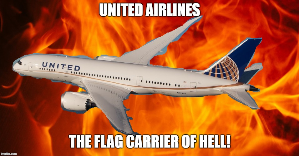 The Flag Carrier of Hell | UNITED AIRLINES THE FLAG CARRIER OF HELL! | image tagged in united airlines,hell,plane | made w/ Imgflip meme maker