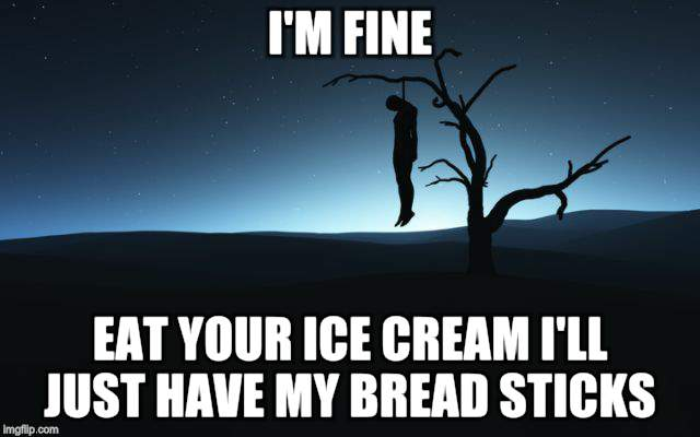 I'M FINE EAT YOUR ICE CREAM I'LL JUST HAVE MY BREAD STICKS | made w/ Imgflip meme maker