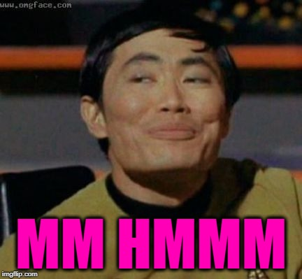 sulu | MM HMMM | image tagged in sulu | made w/ Imgflip meme maker