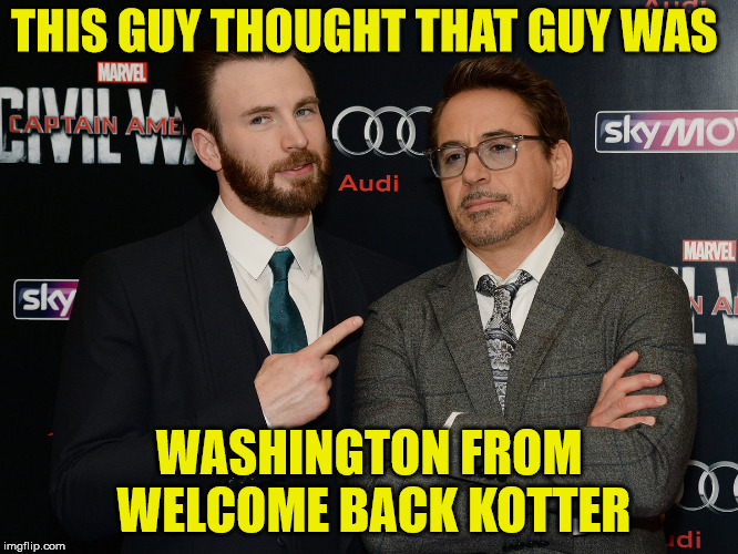 THIS GUY THOUGHT THAT GUY WAS WASHINGTON FROM WELCOME BACK KOTTER | made w/ Imgflip meme maker