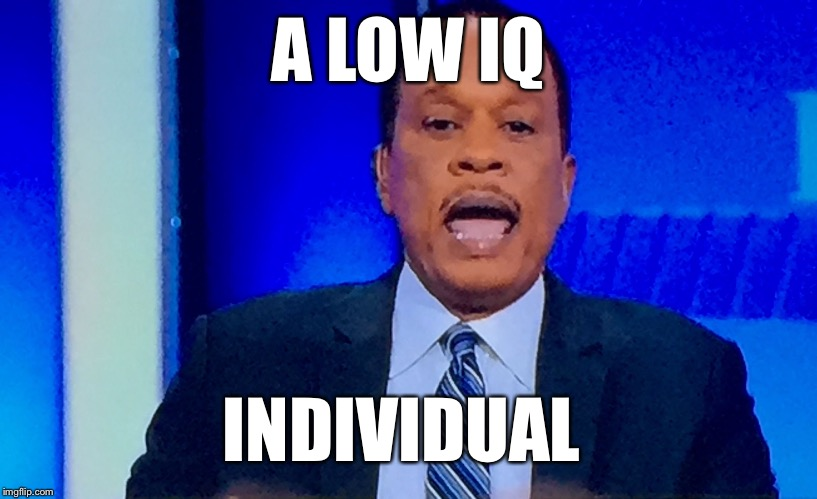 A LOW IQ INDIVIDUAL | image tagged in juan lafonda asshole | made w/ Imgflip meme maker