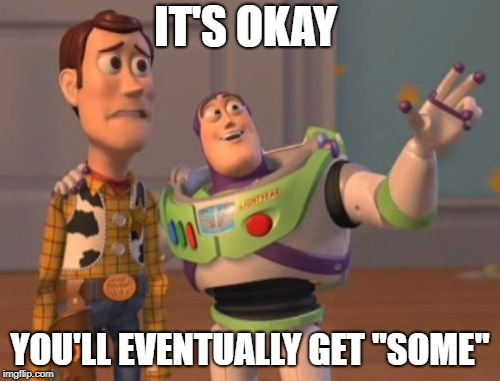 "Toys Life | IT'S OKAY YOU'LL EVENTUALLY GET ""SOME"" 