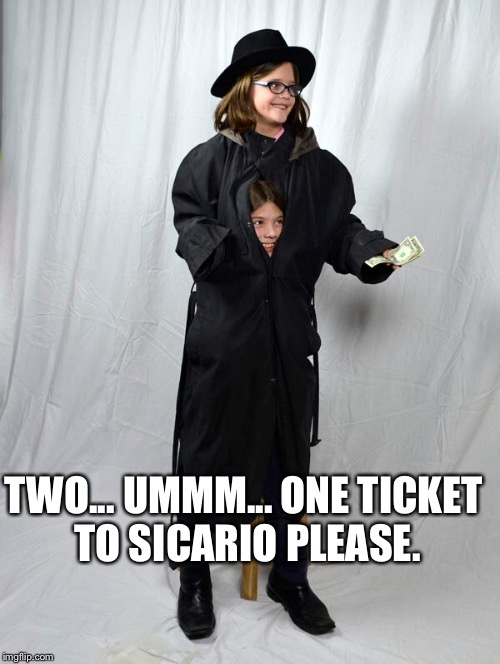 TWO... UMMM... ONE TICKET TO SICARIO PLEASE. | made w/ Imgflip meme maker