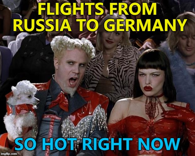 Germany heading home from the World Cup... | FLIGHTS FROM RUSSIA TO GERMANY SO HOT RIGHT NOW | image tagged in memes,mugatu so hot right now,germany,world cup,football,sport | made w/ Imgflip meme maker