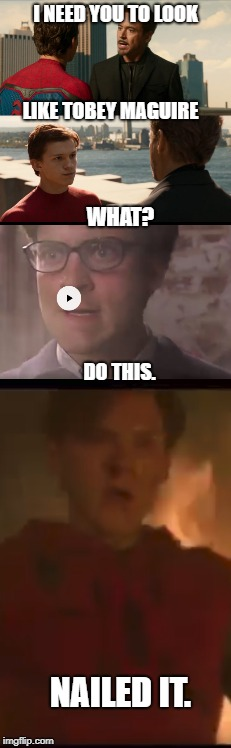 Anyone else think this scene he was asked to look like Tobey? Just me? (Sorry for the rendering but if you can do better please  |  I NEED YOU TO LOOK; LIKE TOBEY MAGUIRE; WHAT? DO THIS. NAILED IT. | image tagged in spiderman 2,spiderman homecoming | made w/ Imgflip meme maker