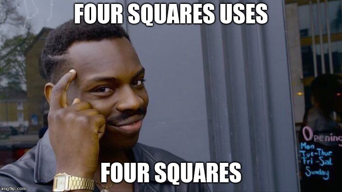 Roll Safe Think About It Meme | FOUR SQUARES USES FOUR SQUARES | image tagged in memes,roll safe think about it | made w/ Imgflip meme maker