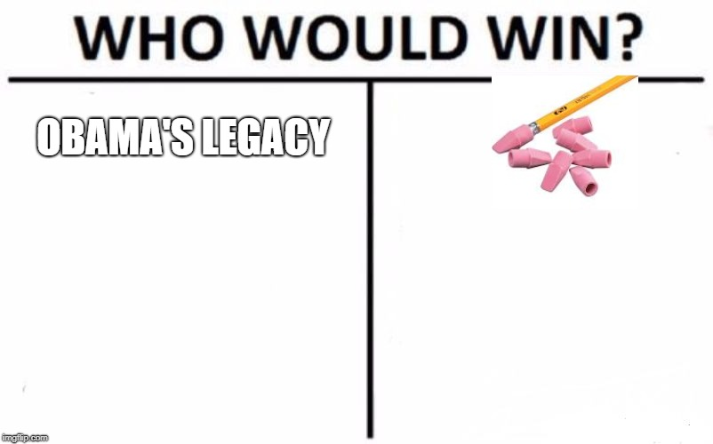 Who Would Win? Meme | OBAMA'S LEGACY | image tagged in memes,who would win | made w/ Imgflip meme maker