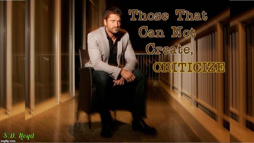 image tagged in gerard butler and critics | made w/ Imgflip meme maker