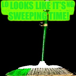 LOOKS LIKE IT'S SWEEPING TIME! | made w/ Imgflip meme maker