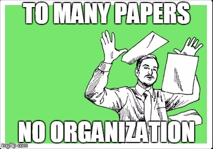 throwing papers |  TO MANY PAPERS; NO ORGANIZATION | image tagged in throwing papers | made w/ Imgflip meme maker