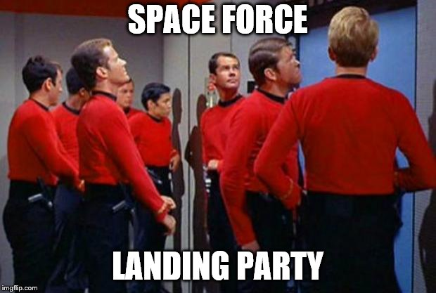 Star Trek Red Shirts | SPACE FORCE LANDING PARTY | image tagged in star trek red shirts | made w/ Imgflip meme maker