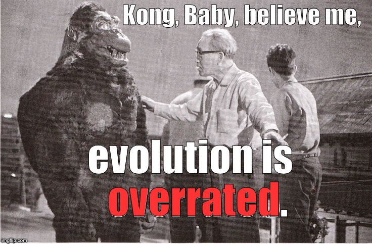 "Kong finally gets the ""Evolution"" discussion in focus, thanks to People Magazine, & now he can't focus on his lines. 