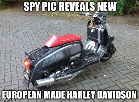The new Euro made Harley... | image tagged in harley davidson,europe,trump,tariffs | made w/ Imgflip meme maker