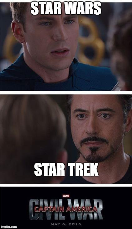 What Do You Think?????? | STAR WARS STAR TREK | image tagged in memes,marvel civil war 1,star wars,star trek,fandoms | made w/ Imgflip meme maker