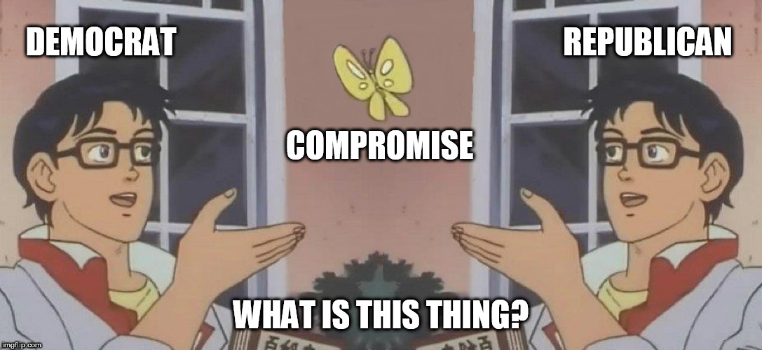This is compromise. | DEMOCRAT WHAT IS THIS THING? REPUBLICAN COMPROMISE | image tagged in memes,is this a pigeon,republicans,democrats,political meme,compromise | made w/ Imgflip meme maker