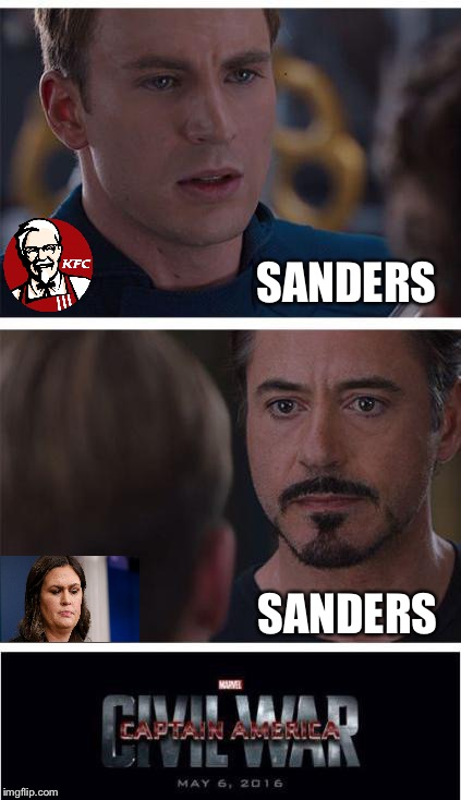 I think I'll avoid the hassle and order Chinese. | SANDERS SANDERS | image tagged in memes,marvel civil war 1,sarah huckabee sanders,kfc colonel sanders,funny | made w/ Imgflip meme maker