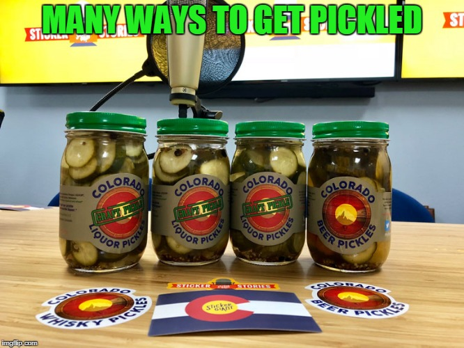 MANY WAYS TO GET PICKLED | made w/ Imgflip meme maker