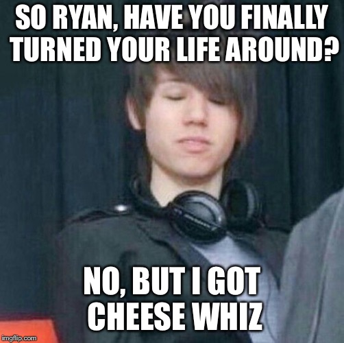 Ryan Ross | SO RYAN, HAVE YOU FINALLY TURNED YOUR LIFE AROUND? NO, BUT I GOT CHEESE WHIZ | image tagged in ryan ross | made w/ Imgflip meme maker