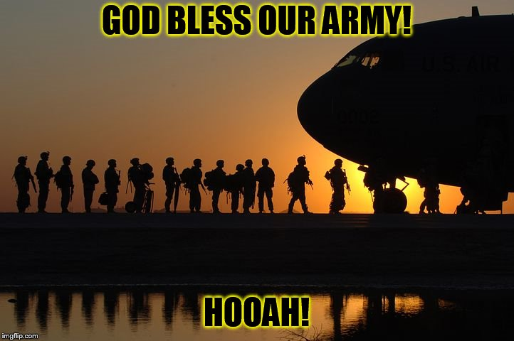 GOD BLESS OUR ARMY! HOOAH! | image tagged in us-army-480jpg | made w/ Imgflip meme maker