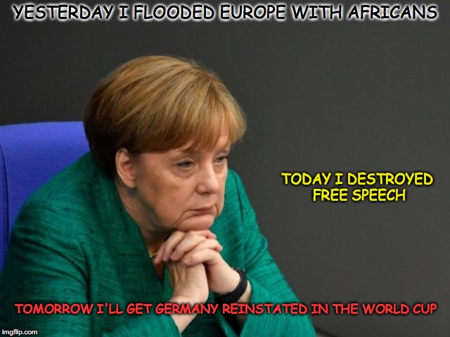The Woman Who Sold The World. | YESTERDAY I FLOODED EUROPE WITH AFRICANS TOMORROW I'LL GET GERMANY REINSTATED IN THE WORLD CUP TODAY I DESTROYED FREE SPEECH | image tagged in the woman who sold the world,angela merkel,islam,free speech,world cup | made w/ Imgflip meme maker
