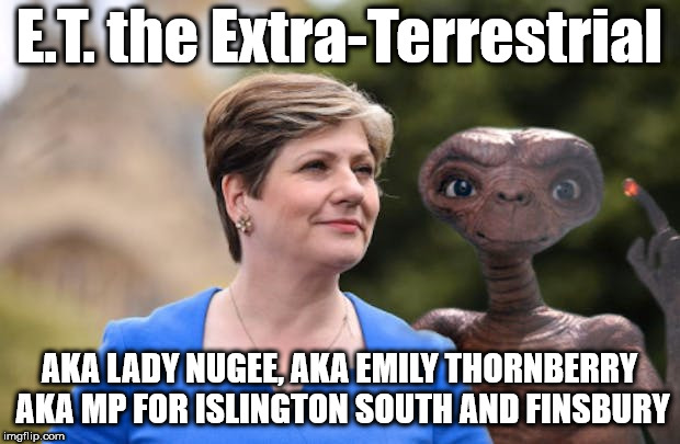 Corbyn - E.T. - Lady Nugee | E.T. the Extra-Terrestrial AKA LADY NUGEE, AKA EMILY THORNBERRY AKA MP FOR ISLINGTON SOUTH AND FINSBURY | image tagged in lady nugee - emily thornberry mp,corbyn eww,funny,cultofcorbyn,labourisdead,wearecorbyn | made w/ Imgflip meme maker