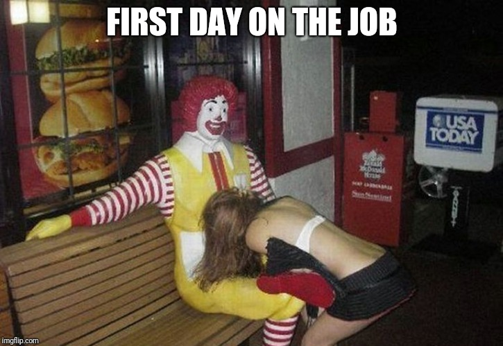 FIRST DAY ON THE JOB | made w/ Imgflip meme maker