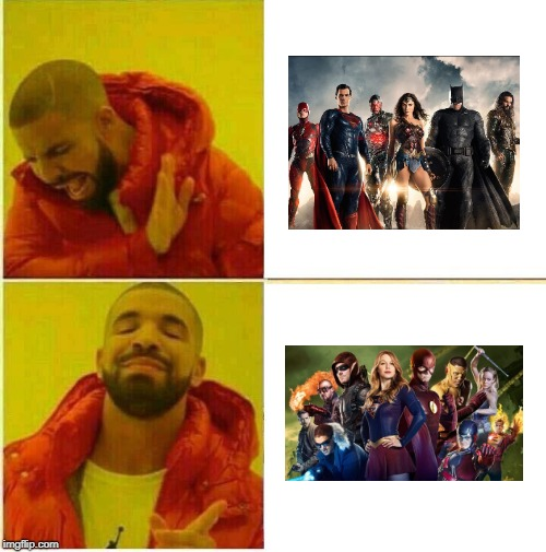 The Arrowverse ROCKS! Screw the DCEU! | image tagged in hotline bling,memes,funny,drake,justice league,arrowverse | made w/ Imgflip meme maker
