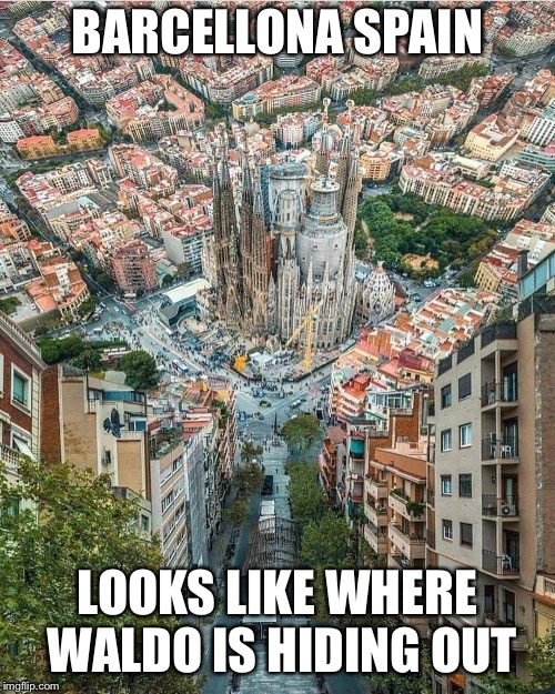 Where's Waldo?  Not in this pic.  Don't bother looking... | BARCELLONA SPAIN LOOKS LIKE WHERE WALDO IS HIDING OUT | image tagged in barcelona,spain,where's waldo,surreal,picture,memes | made w/ Imgflip meme maker