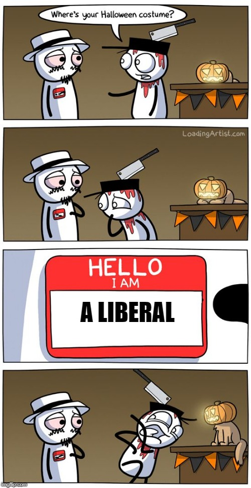 hello i am | A LIBERAL | image tagged in memes,hello i am,liberals,bachmemeguy2's template | made w/ Imgflip meme maker